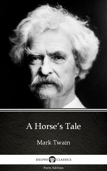 A Horse's Tale by Mark Twain (Illustrated) - cover