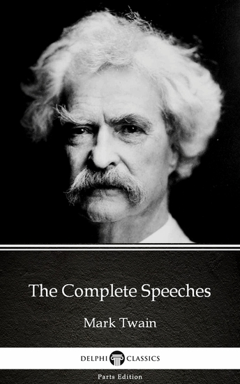 The Complete Speeches by Mark Twain (Illustrated) - cover