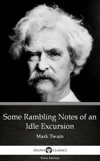 Some Rambling Notes of an Idle Excursion by Mark Twain (Illustrated) - cover