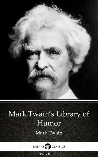 Mark Twain's Library of Humor by Mark Twain (Illustrated) - cover