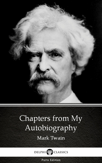 Chapters from My Autobiography by Mark Twain (Illustrated) - cover