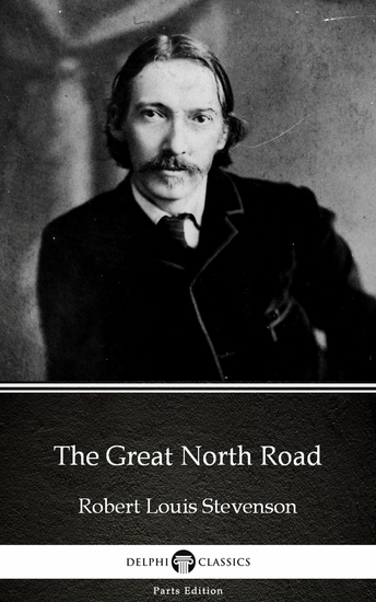 The Great North Road by Robert Louis Stevenson (Illustrated) - cover
