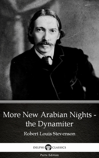 More New Arabian Nights - the Dynamiter by Robert Louis Stevenson (Illustrated) - cover