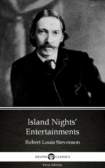 Island Nights' Entertainments by Robert Louis Stevenson (Illustrated) - cover