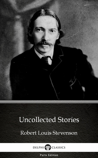 Uncollected Stories by Robert Louis Stevenson (Illustrated) - cover