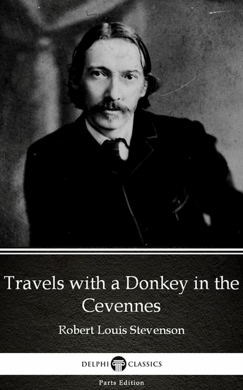 Travels with a Donkey in the Cevennes by Robert Louis Stevenson (Illustrated) - cover