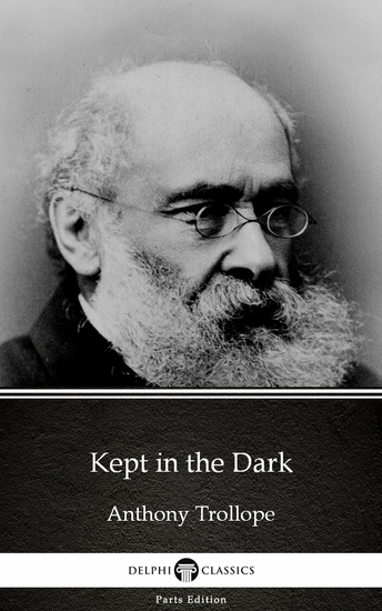 Kept in the Dark by Anthony Trollope (Illustrated) - cover