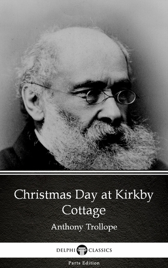 Christmas Day at Kirkby Cottage by Anthony Trollope (Illustrated) - cover