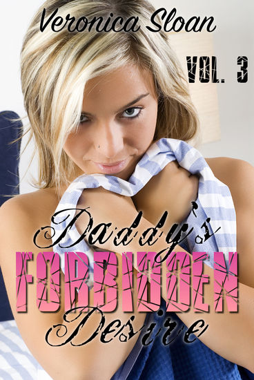 "Daddy's Forbidden Desire - Volume 3 - Book 3 of ""Daddy's Forbidden Desire"" - cover"