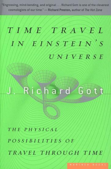 Time Travel in Einstein's Universe - The Physical Possibilities of Travel Through Time - cover