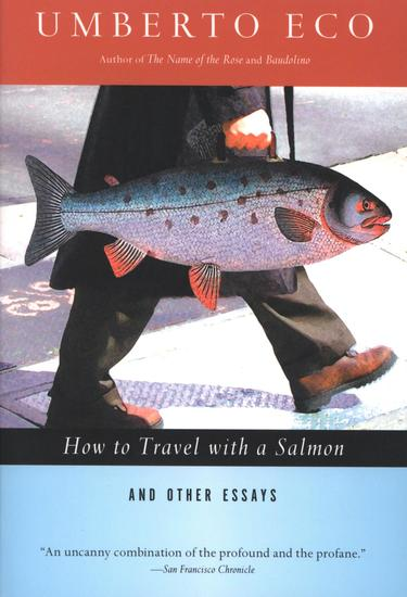 How to Travel with a Salmon - And Other Essays - cover