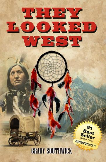 They Looked West - A Western Action Adventure Novel - cover