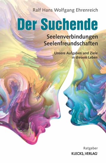 Der Suchende - Seelenverbindungen – Seelenfreundschaften - cover