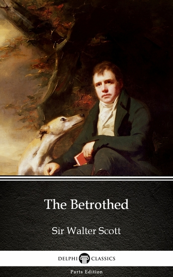 The Betrothed by Sir Walter Scott (Illustrated) - cover