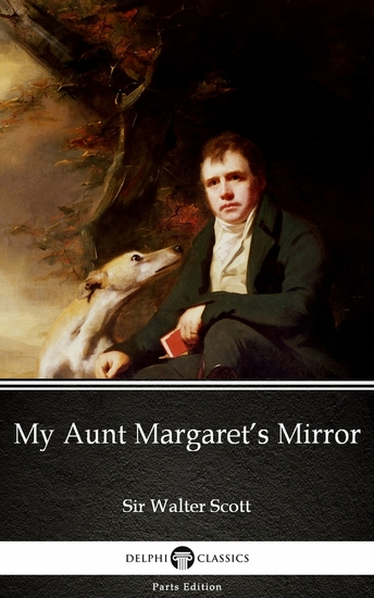 My Aunt Margaret's Mirror by Sir Walter Scott (Illustrated) - cover