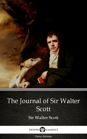 The Journal of Sir Walter Scott by Sir Walter Scott (Illustrated) - cover