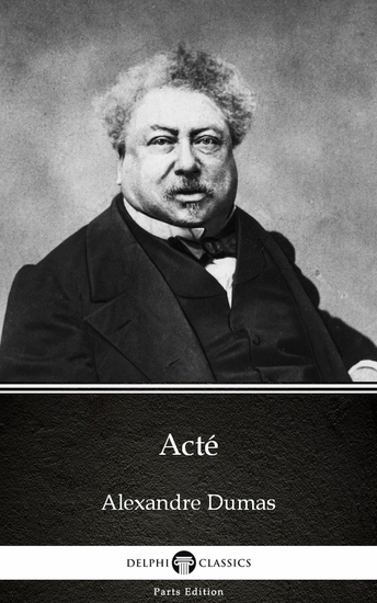 Acté by Alexandre Dumas (Illustrated) - cover