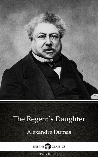 The Regent's Daughter by Alexandre Dumas (Illustrated) - cover