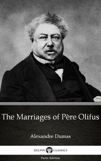The Marriages of Père Olifus by Alexandre Dumas (Illustrated) - cover