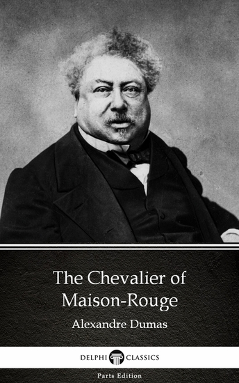 The Chevalier of Maison-Rouge by Alexandre Dumas (Illustrated) - cover