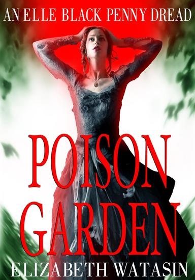 Poison Garden - The Elle Black Penny Dreads #2 - cover