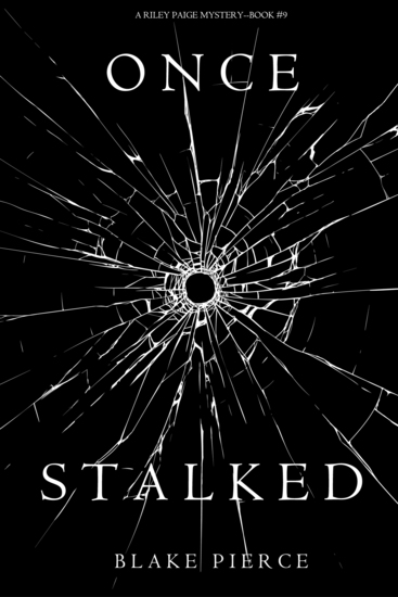 Once Stalked (A Riley Paige Mystery—Book 9) - cover