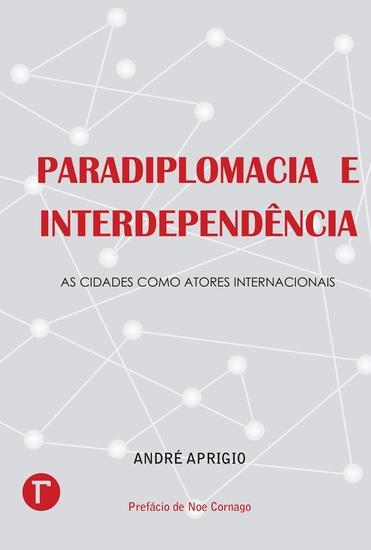 Paradiplomacia e interdependência - As cidades como atores internacionais - cover