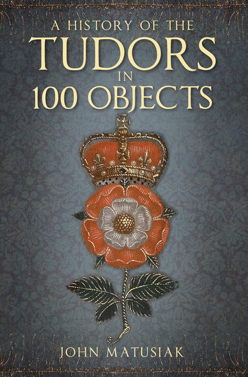 The Tudors in 100 Objects - cover