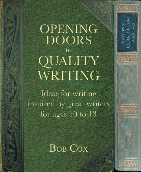 Opening Doors to Quality Writing - Ideas for writing inspired by great writers for ages 10 to 13 (Opening Doors series) - cover