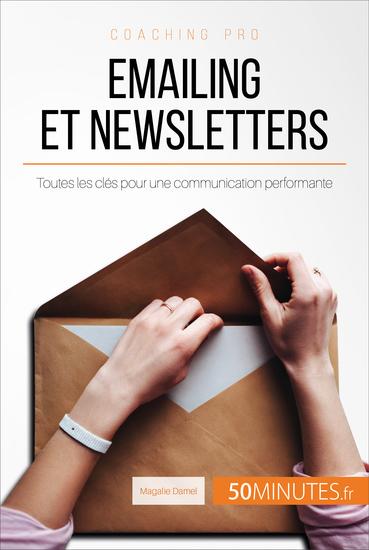 Emailing et newsletters - Toutes les clés pour une communication performante - cover