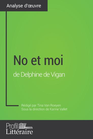 No et moi de Delphine de Vigan (Analyse approfondie) - Approfondissez votre lecture des romans classiques et modernes avec Profil-Litterairefr - cover