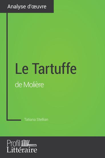 Le Tartuffe de Molière (Analyse approfondie) - Approfondissez votre lecture des romans classiques et modernes avec Profil-Litterairefr - cover
