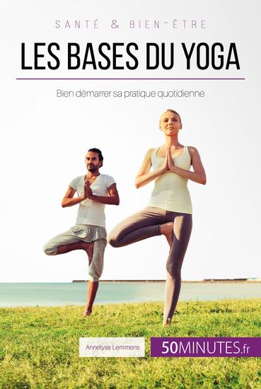 Les bases du yoga - Bien démarrer sa pratique quotidienne - cover