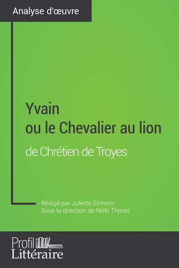 Yvain ou le Chevalier au lion de Chrétien de Troyes (Analyse approfondie) - Approfondissez votre lecture des romans classiques et modernes avec Profil-Litterairefr - cover