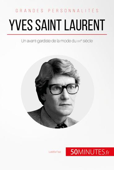 Yves Saint Laurent - Un avant-gardiste de la mode du XXe siècle - cover
