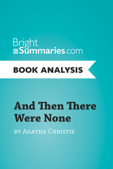 an analysis of the mystery book and then there were none agatha christie And then there were none is the signature novel of agatha christie, the most popular work of the world's bestselling novelist it is a masterpiece of mystery and suspense that has been a fixture in popular literature since it was originally published in 1939.