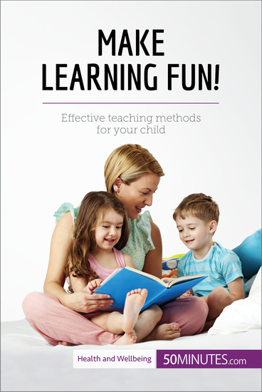 Make Learning Fun! - Effective teaching methods for your child - cover