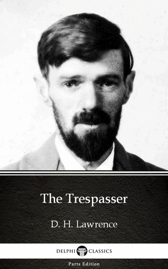 The Trespasser by D H Lawrence (Illustrated) - cover