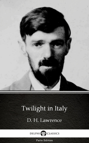 Twilight in Italy by D H Lawrence (Illustrated) - cover