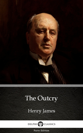 The Outcry by Henry James (Illustrated) - cover