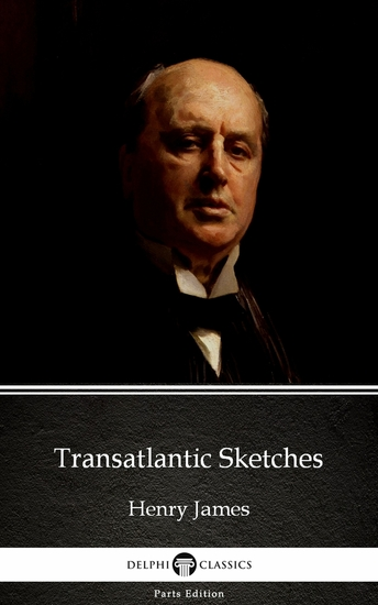 Transatlantic Sketches by Henry James (Illustrated) - cover