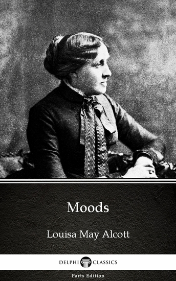 Moods by Louisa May Alcott (Illustrated) - cover