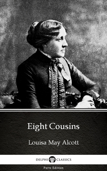 Eight Cousins by Louisa May Alcott (Illustrated) - cover