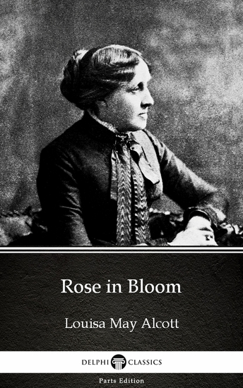Rose in Bloom by Louisa May Alcott (Illustrated) - cover
