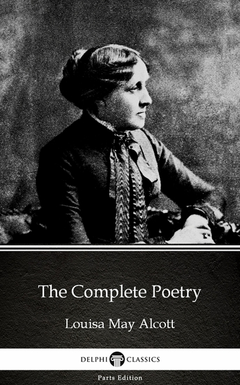 The Complete Poetry by Louisa May Alcott (Illustrated) - cover