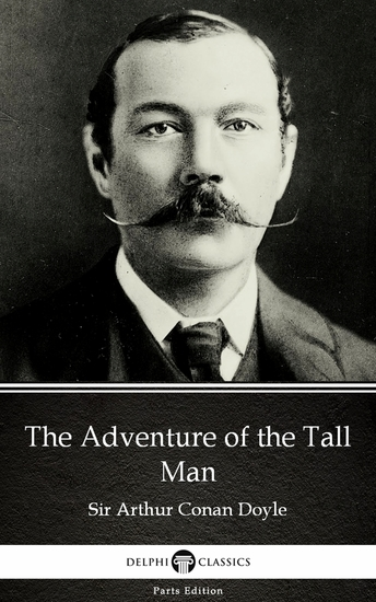 The Adventure of the Tall Man by Sir Arthur Conan Doyle (Illustrated) - cover