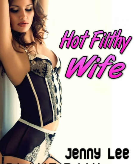 Hot Filthy Wife - Total Non-Stop Action - cover
