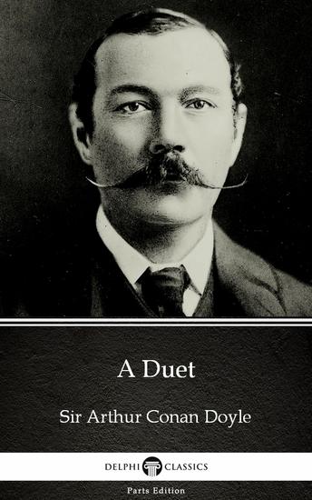 A Duet by Sir Arthur Conan Doyle (Illustrated) - cover
