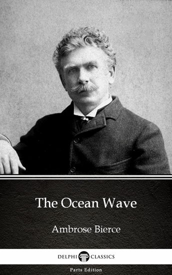The Ocean Wave by Ambrose Bierce (Illustrated) - cover