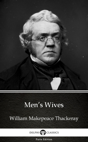 Men's Wives by William Makepeace Thackeray (Illustrated) - cover